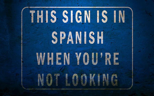 This Sign is in Spanish When You're Not Looking