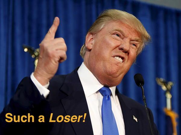 Trump: Such a loser